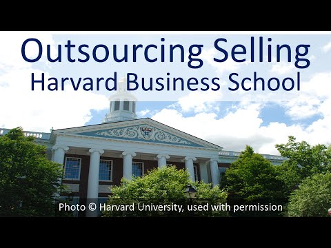 """Harvard Business School """"Outsourcing Selling"""""""