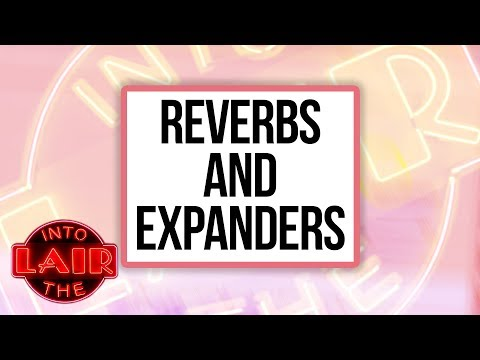 Reverbs and Expanders – Into The Lair #214
