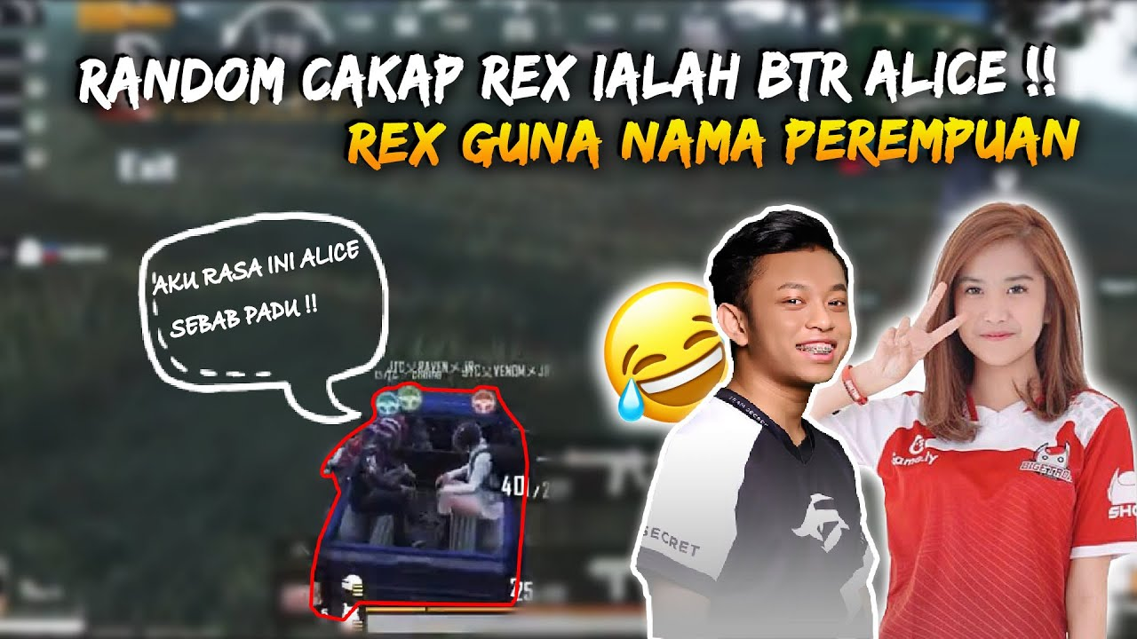Random Think Rex Adalah Btr Alice Sebab Guna Nama Perempuan  | Rex GamePlay | Pubg Mobile Malaysia