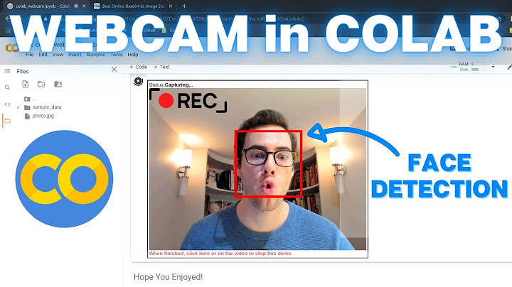 how to use webcam in google colab for images and video face detection