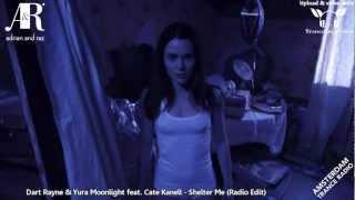 Dart Rayne & Yura Moonlight feat. Cate Kanell - Shelter Me ★★【MUSIC VIDEO TranceOnJeroen edit】★★