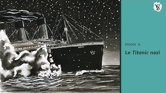 Le Titanic nazi - Veni Vidi Sensi #16