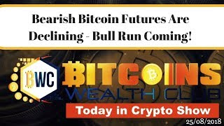 Bitcoin Short Futures Are Declining - Bull Market Is On!... Today In Crypto 28/08