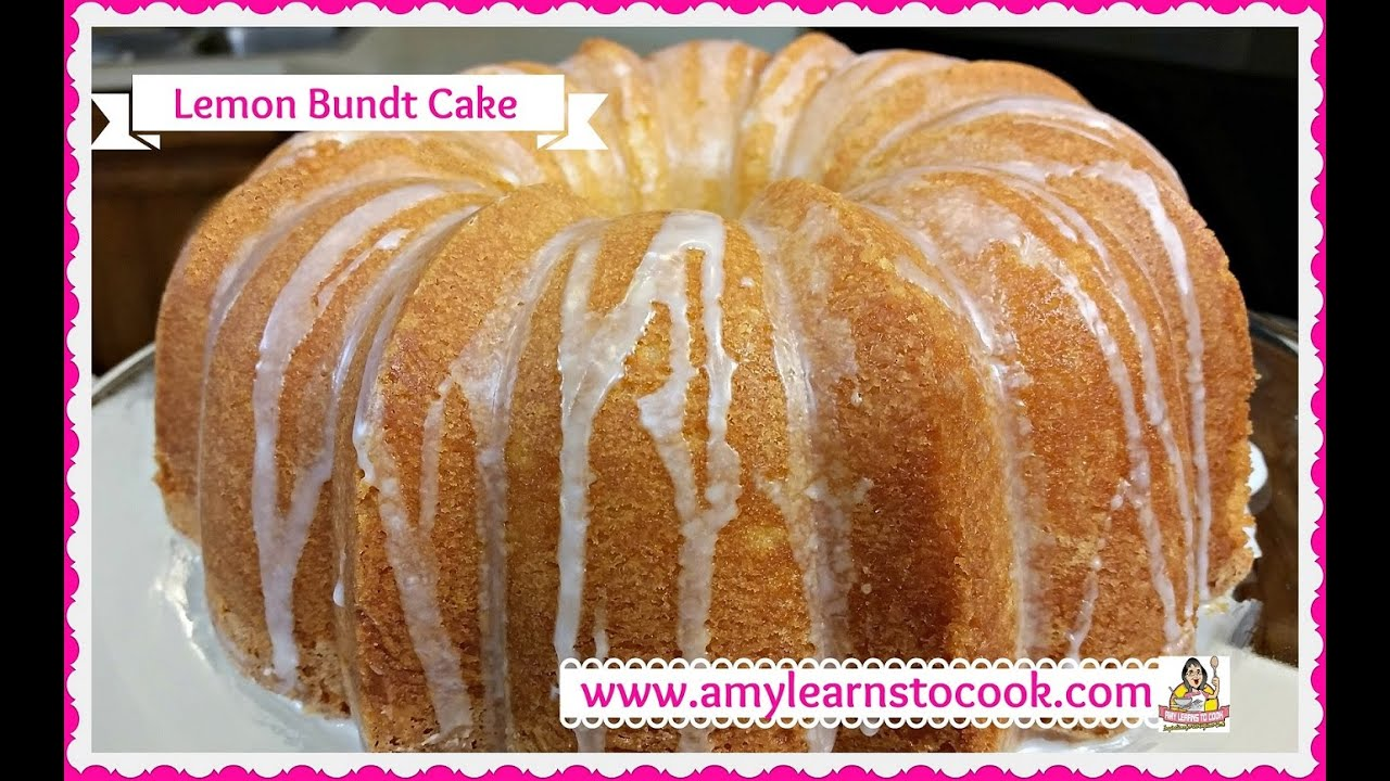 Luscious Lemon Bundt Cake How To Make A Lemon Bundt Cake Amy