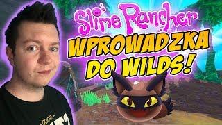 WPROWADZAM SIĘ DO THE WILDS! Slime Rancher [S2] #22