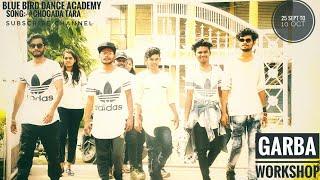 Chogada Tara Loveratri || Chogada Tara song || Blue Bird Dance Academy