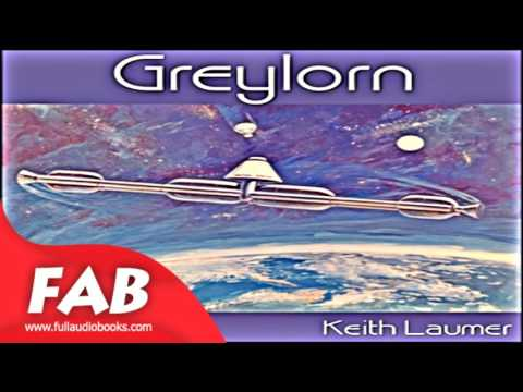 Greylorn version 2 Full Audiobook by Keith LAUMER  by Science Fiction Audiobook