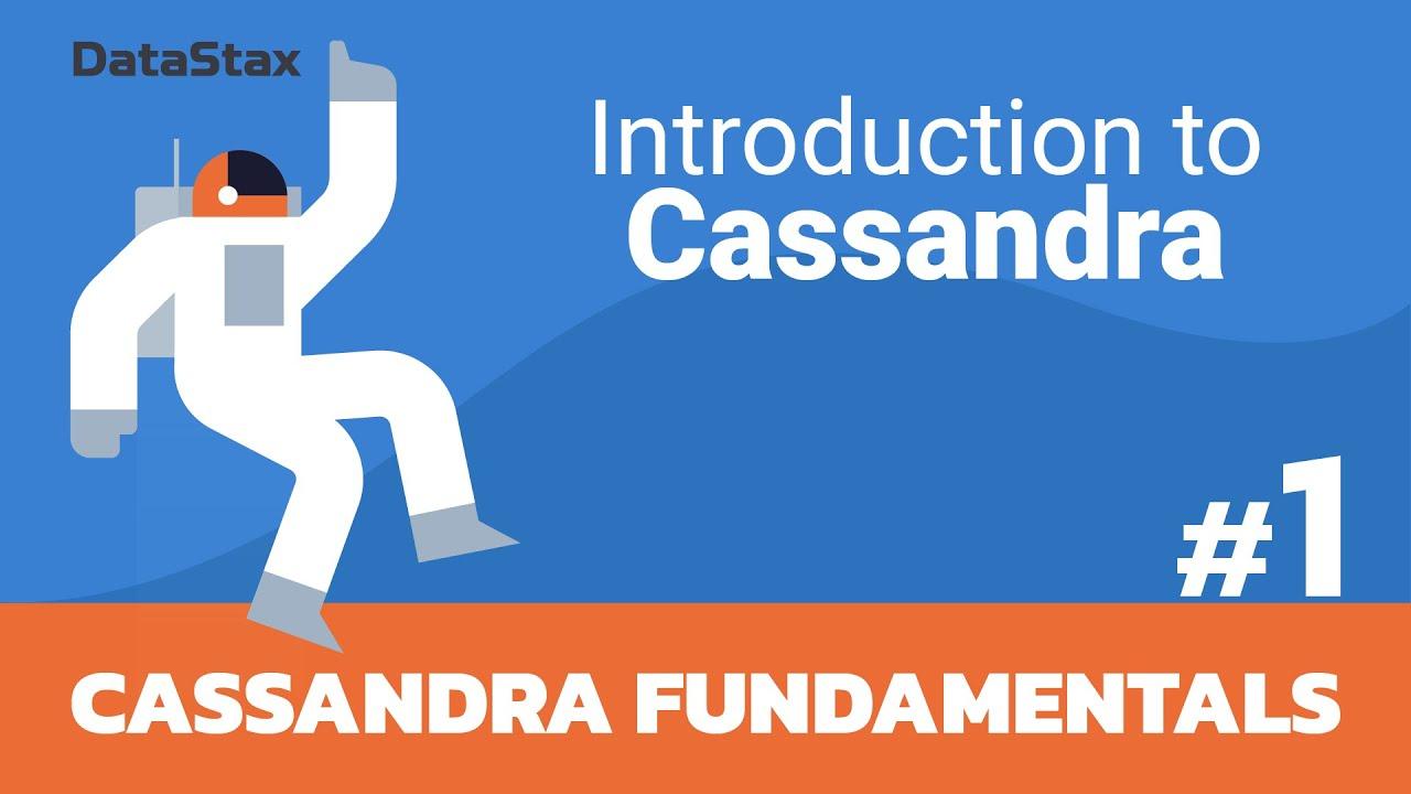 Intro to Cassandra - Cassandra Fundamentals