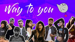 WAY TO YOU || ft. Shetroublemaker, Angry Prash, BeYouNick, Karishma Sharma and more