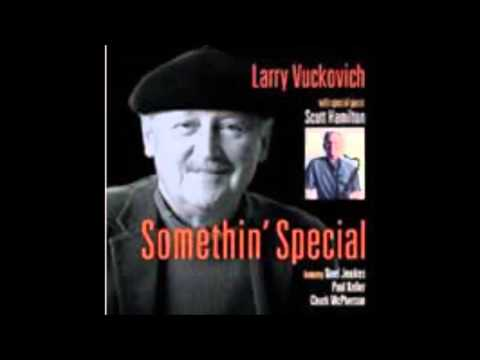 Larry Vuckovich - Somethin' Special - What Will I Tell My Heart