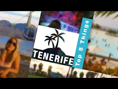 5 Top Things To Do in TENERIFE