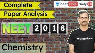 NEET 2018 - Complete Paper Analysis | Chemistry | NEET 2020 | Unacademy NEET | Anoop Sir
