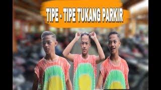 TIPE - TIPE TUKANG PARKIR