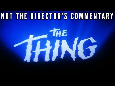 The Thing: Not the Director's Commentary