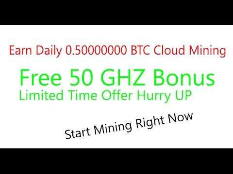 Earn 0.5 Btc A Day With Cloud Mining Grab Your 50 Ghz Free And Start Mining Right Now Limited Offer