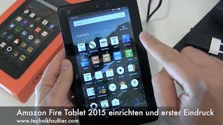 Amazon Fire Tablet 2015 einrichten und erster Eindruck