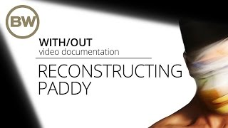"Reconstructing Paddy | Basement Workshop: ""with/out"""