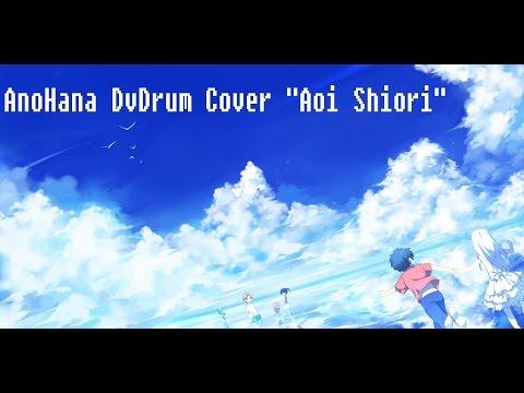 """Aoi Shiori"" AnoHana Opening ENGLISH Drum Cover"