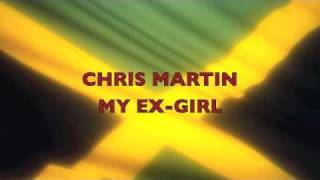 CHRIS MARTIN - MY EX-GIRL  (PLEASURE RIDDIM) CASHFLOW - JULY 2010
