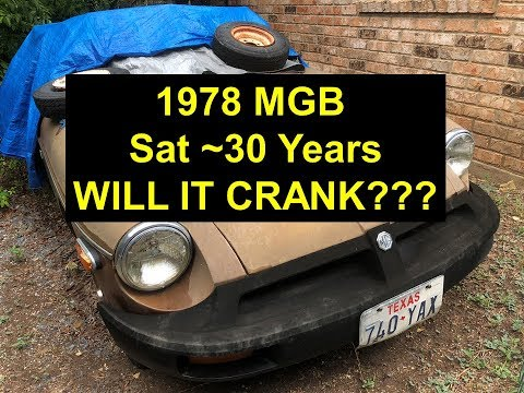 Will it crank??? Restoring a 1978 MG that sat outside for 30 years! Part 5