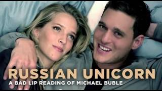 """Russian Unicorn"" — a bad lip reading of Michael Bublé"