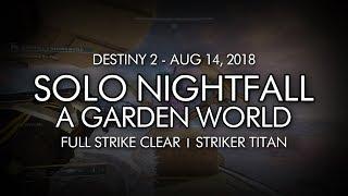 """Solo """"A Garden World"""" Nightfall (Titan) - Aug 14, 2018 Reset"""