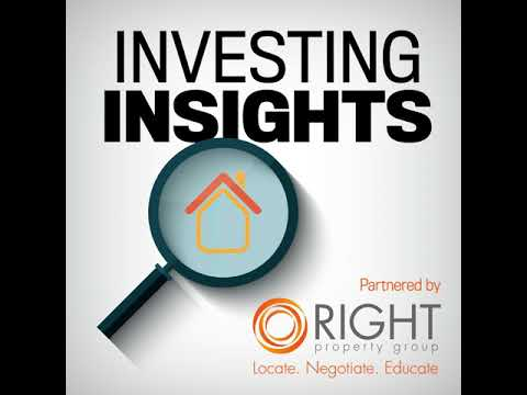 Episode 19: INVESTING INSIGHTS WITH RIGHT PROPERTY GROUP: Breaking down the investment process