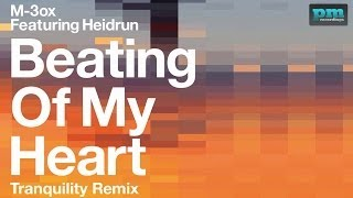 M-3ox ft. Heidrun - Beating Of My Heart (Tranquility Remix, HD)