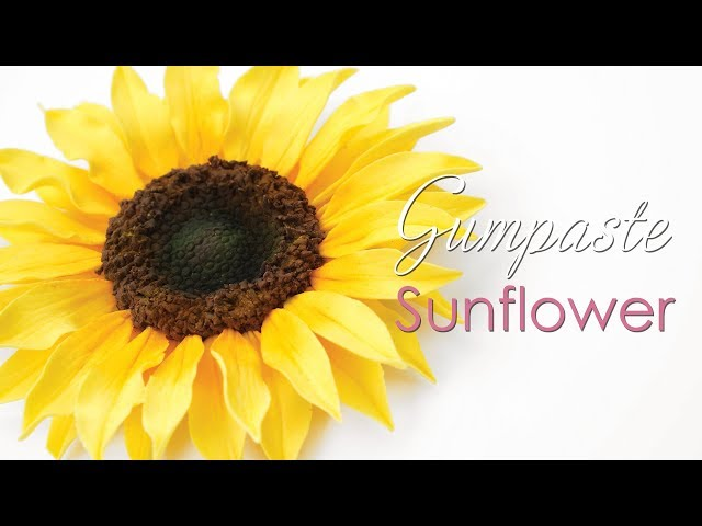 How to make a Gumpaste / Sugar Sunflower Tutorial