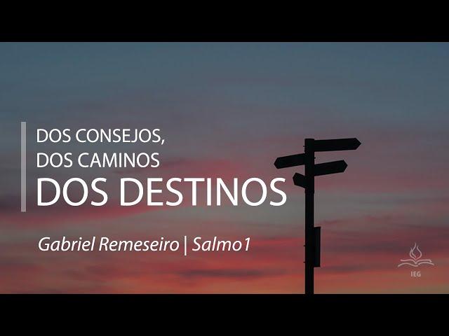 Dos consejos, Dos caminos, dos destinos - Gabriel Remeseiro