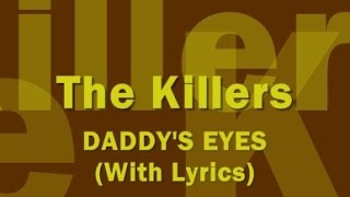 The Killers - Daddy's Eyes (With Lyrics)