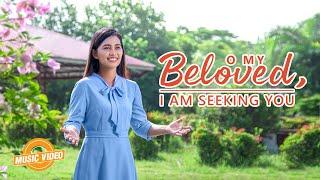 "2021 English Christian Song | ""O My Beloved, I Am Seeking You"""