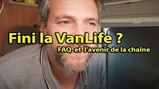 FINI la #VANLIFE ❓ FAQ et l'AVENIR de la CHAÎNE - Confinement en fourgon aménagé - Voyage Voyages
