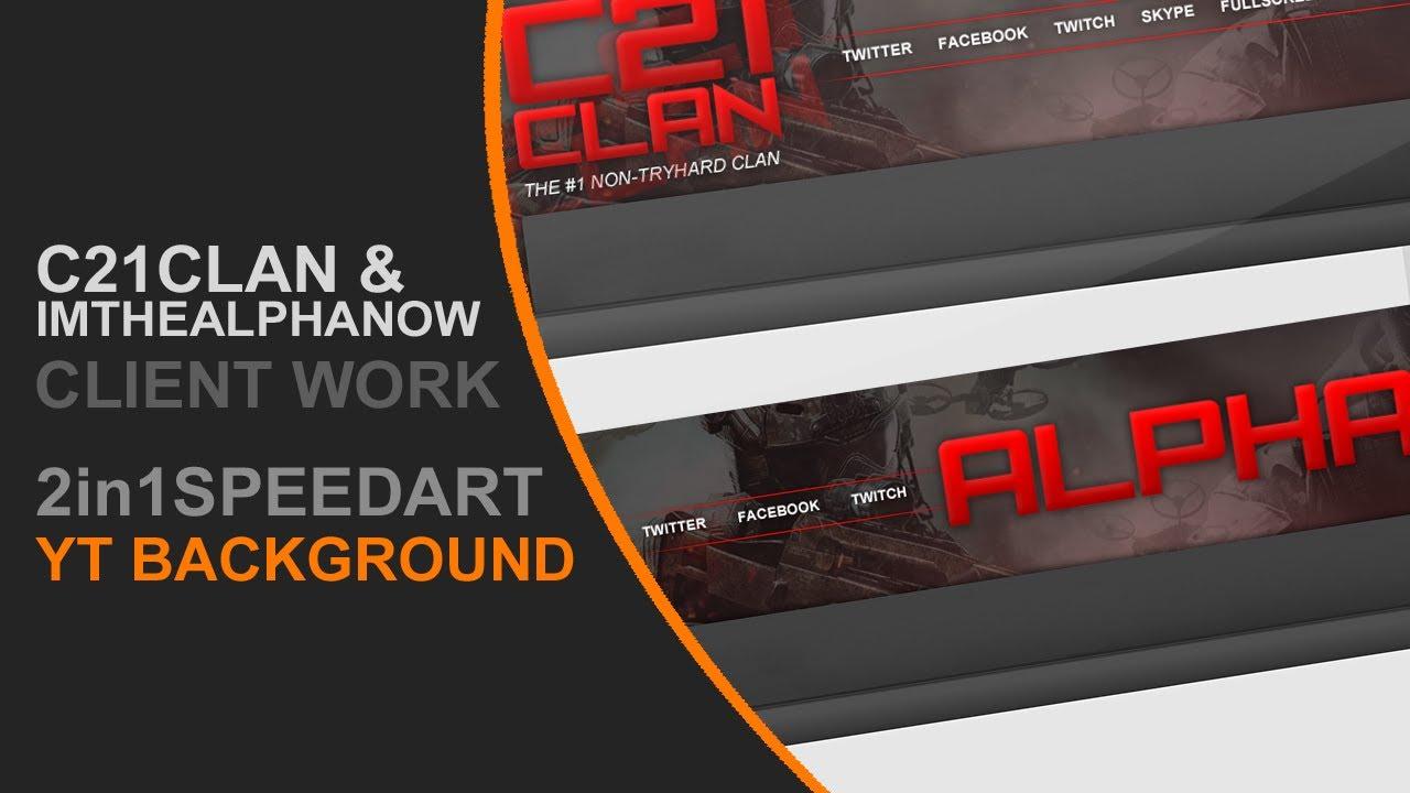 2in1 Speedart - C21Clan & ImTheAlphaNow Backgrounds - YouTube