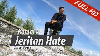 KAMAL AB.TERBARU..JERITAN HATE.FULL HD VIDEO QUALITY