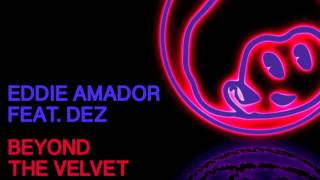 Eddie Amador Ft Dez  Beyond The Velvet Rope (Dany Cohiba Remix) - Citrusonic Recordings