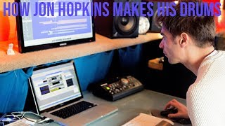 How Jon Hopkins Makes His Drums