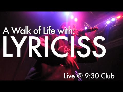 A Walk of Life: Lyriciss Live @ 9:30 Club (Opening for 2 Chainz)