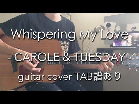 [TAB譜あり] Whispering My Love - Nai Br.XX & Celeina Ann (guitar Cover) キャロル&チューズデイ CAROLE & TUESDAY