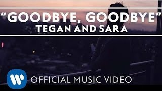 Watch Tegan  Sara Goodbye video