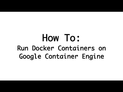 Running a Docker Container on Google Container Engine
