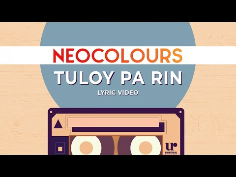 Neocolours - Tuloy Pa Rin (Official Lyric Video)