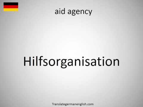 How to say aid agency in German?