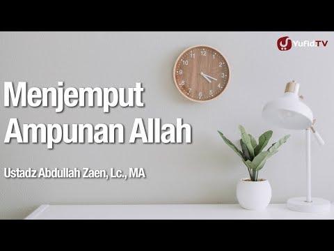 Menjemput Ampunan Allah - Ustadz Abdullah Zaen, Lc., MA