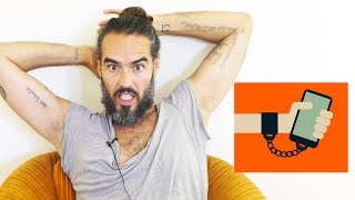 Stop Being Your Phone's Slave! | Russell Brand