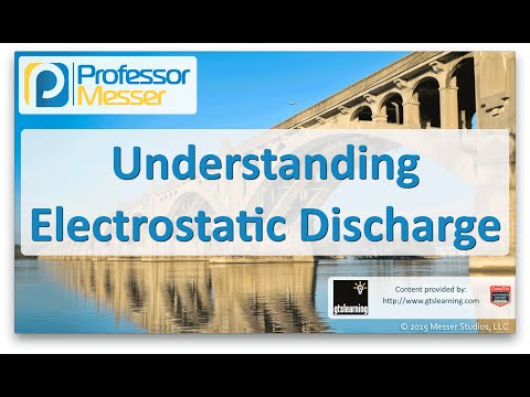 Descargar Video Understanding Electrostatic Discharge - CompTIA Network+ N10-006 - 5.6
