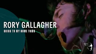 "Rory Gallagher - Going To My Home Town (From ""Irish Tour"" DVD & Blu-Ray)"