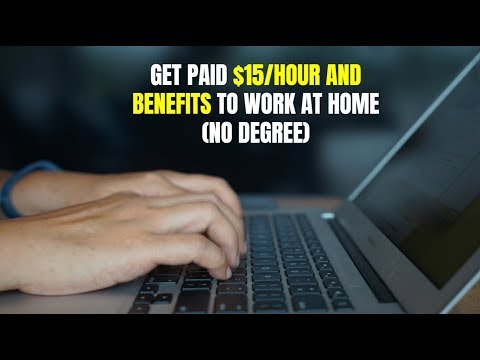 Get Paid $15/Hour and Benefits to Work at Home (No Degree)