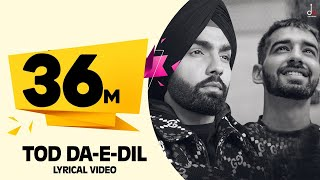 Tod Da E Dil | Ammy Virk | Maninder Buttar | Avvy Sra | Latest Romantic  Song 2020 | DM