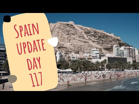 Spain update day 117 - Health chief says situation 'under control' despite outbreaks